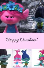 Broppy Oneshots Book Two! (SLOW UPDATES) by TheQueenOfUnicorns84