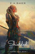 Shielded: A  Valkyrie Saga Book 1 by readerchick428
