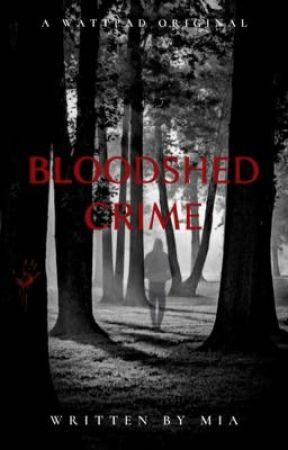 Bloodshed Crime An Original Murder Mystery  by KawaiiCutieCorn