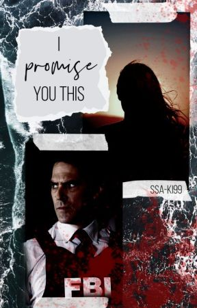 I Promise You This [Aaron Hotchner x Reader] by ssa-ki99