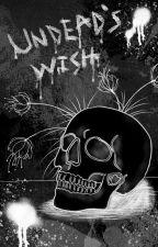 The Undead's Wish by ZenMochi