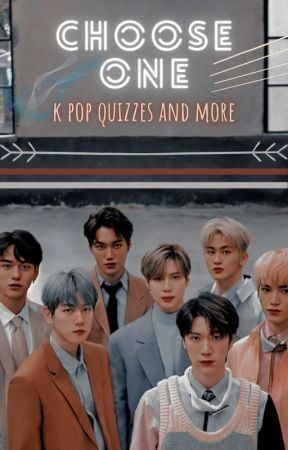 CHOOSE ONE~ k pop idols and quizzes!! by BloodyICEcrystal