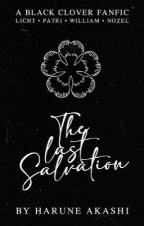 The Last Salvation | A Black Clover Fanfic X Reader by HaruneAkashi
