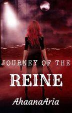 Journey of the REINE by AhaanaAria