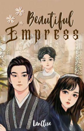 [Proses Penerbitan] Beautiful Empress (YiZhan) ✔ by LanClise