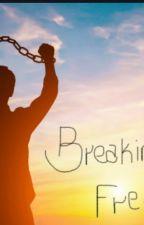 Breaking Free by Rumian101