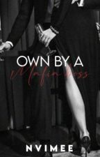 Vampire Series #1 : Own by a Mafia Boss(UNDER REVISION) by Nvimee
