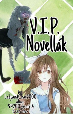 V.I.P Novellák by LadyandChat2000