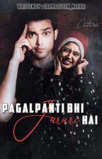 Manan:- Pagalpanti bhi jaruri ha by dramaqueen_Nahar