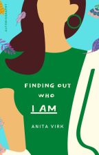 Finding out who I am - An autobiography by AnitaVirk33