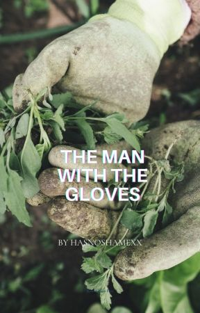 The Man With The Gloves (mxmxm) by hasnoshamexx