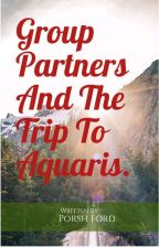 Group Partners And The Trip To Aquaris by Porshford