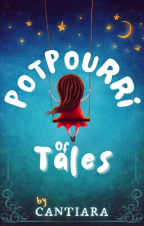 Potpourri of Tales by cantiara