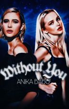 WITHOUT YOU // l. patterson by anikatheauthor