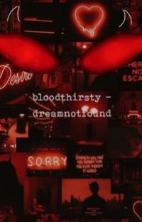 bloodthirsty - dreamnotfound cover