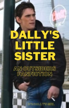 Dally's Little Sister (an Outsiders fanfiction) by 80sgirlie
