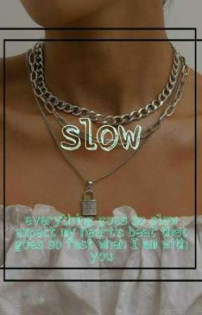 slow  by Maria_book_lover