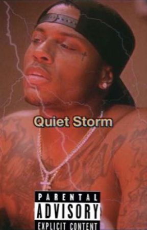 Quiet Storm 2☔️: The Final Wave  by writtenbyYoursTrulyy