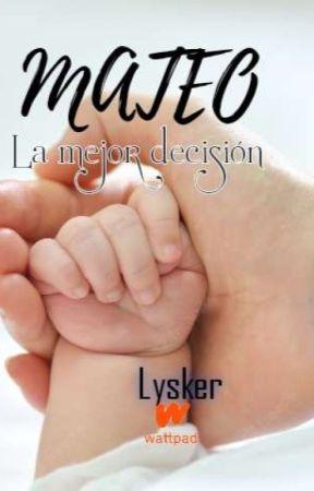 MATEO, La Mejor Decisión. (Terminada) by lysker