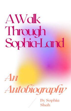 A Walk Through Sophia Land by xSoph_Cookies