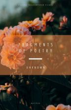 Fragments of Poetry by wishing_w3ll