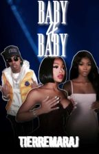 BABY 4 BABY || LIL BABY by TierreMaraj