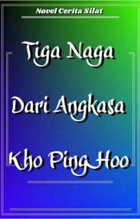 Tiga Naga Dari Angkasa Kho Ping Hoo Cerita Silat Dan Novel Online Wattpad