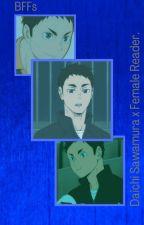 BFFs - Daichi Sawamura x Female Reader. by aestheticprincess123