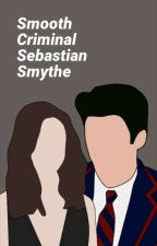 • Smooth Criminal • Sebastian Smythe-BOOK ONE✔ by avocatastic