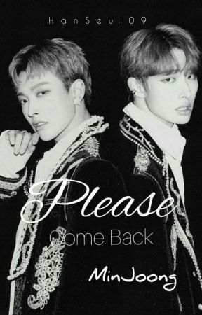 Please Come Back X Minjoong by HanSeul09