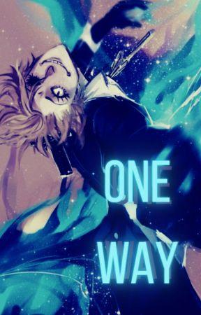 One Way [In-Progress] by ohnoimasimp