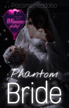 Phantom Bride {ONC 2021} by Passmetheadobo