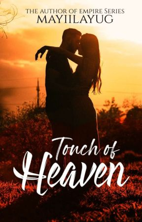 Touch of Heaven by mayiilayug