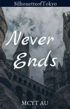 Never Ends || Mcyt AU by SilhouetteofTokyo