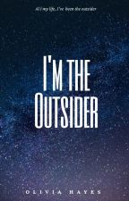 I'm The Outsider by Person151515