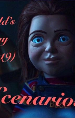 Child's Play (2019) Scenarios by dograbies