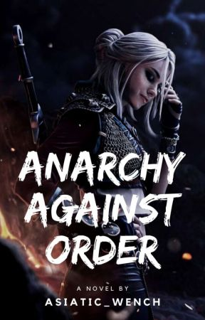 ANARCHY AGAINST ORDER (ON HOLD) by Asiatic_wench