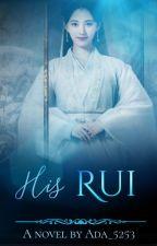 His Rui (Webnovel) by ada_5253