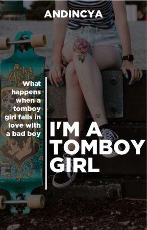 I'M A TOMBOY GIRL[masa Perbaikan] by Andincya