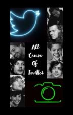 All Cause Of Twitter ( L.S. ) by Louis_Stylinson01