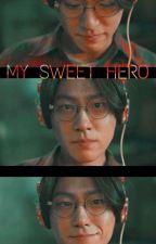 My Sweet Hero|Lee Eun Hyuk by gon_official