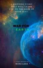 War For Earth by M3CRILESS