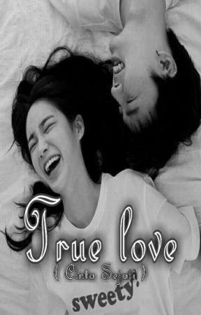 TRUE LOVE ( Cinta Sejati ) Tamat✔ by Faulia_