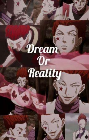 Dream or Reality [Hisoka x Oc]  by Alice_Aneko