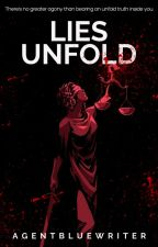 Lies Unfold (Law and Lies #1) by Agentbluewriter