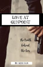 Love at Gunpoint by desi_fam