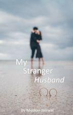 Her Stranger Husband by mjwrites_000