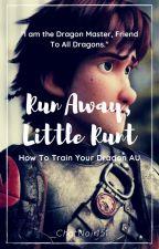 Run Away, Little Runt [REWRITE]    HTTYD AU by _ChatNoir151