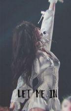 LET ME IN  (ENHYPEN FF) by sunghoonsnipplejuice