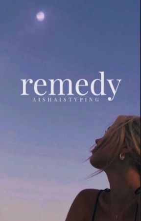 Remedy by aishaistyping